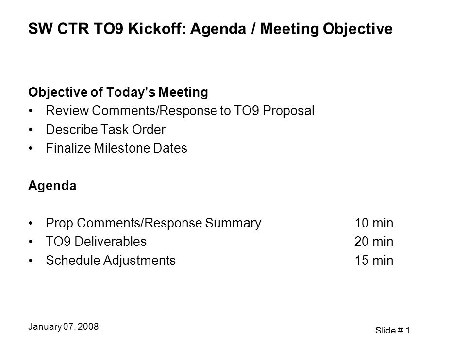 Slide # 2 January 07, 2008 SW CTR TO9 Kickoff: NWS Proposal Comments RTS and NWS discussed the comments on 12/13/07: no award issues GFE Closure List is addressed via the GFE Test Procedures.