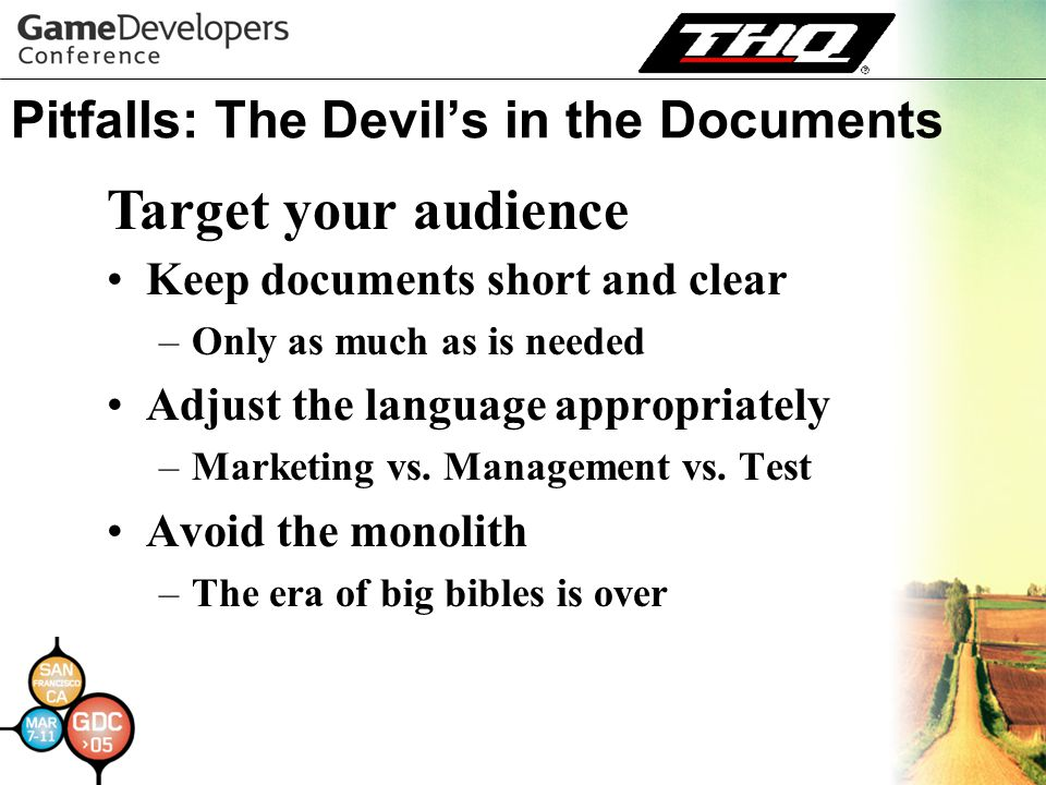 Pitfalls: The Devil's in the Documents Keep documents short and clear –Only as much as is needed Adjust the language appropriately –Marketing vs.