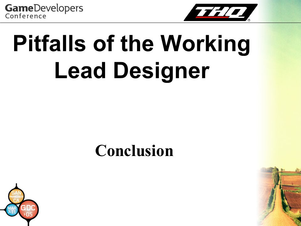 Pitfalls of the Working Lead Designer Conclusion
