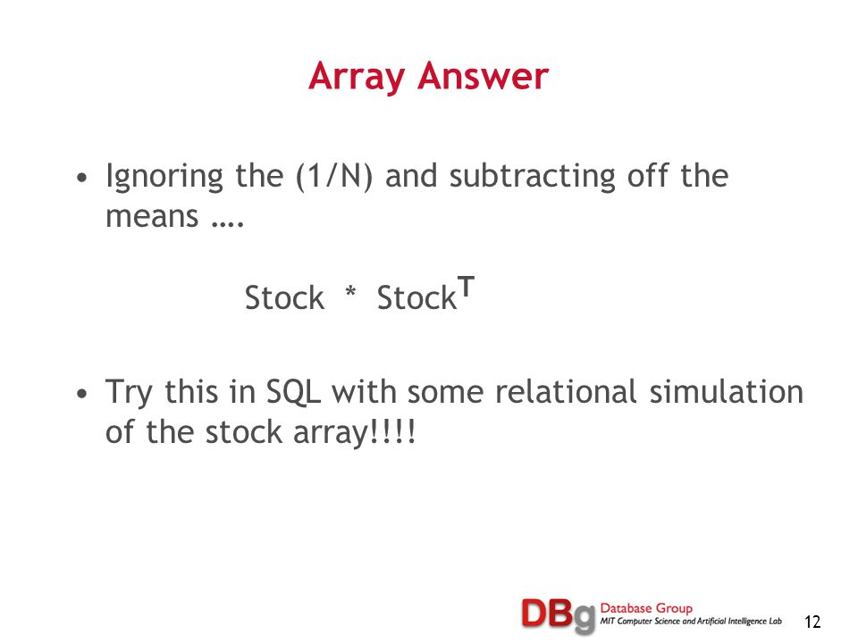 12 Array Answer Ignoring the (1/N) and subtracting off the means ….