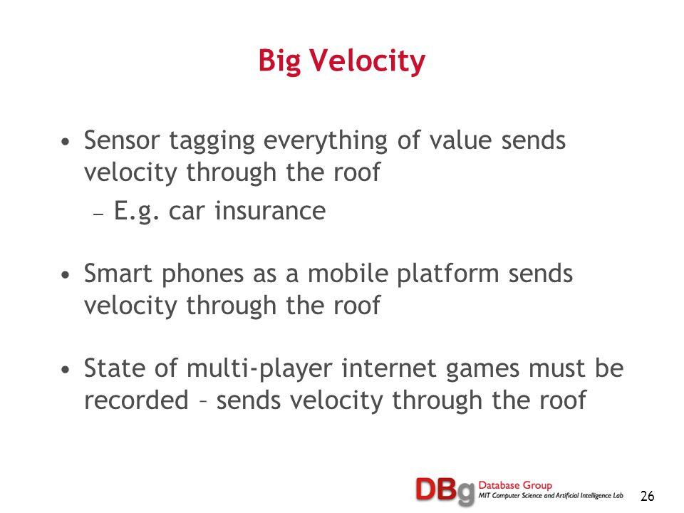 26 Big Velocity Sensor tagging everything of value sends velocity through the roof — E.g.