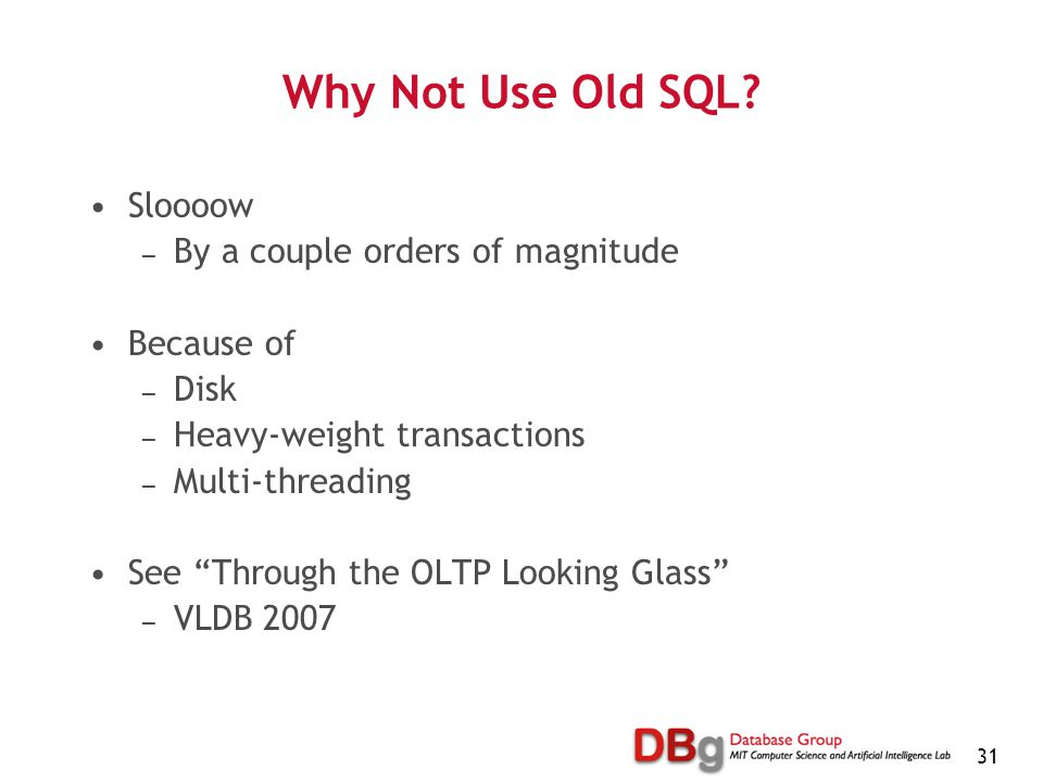 31 Why Not Use Old SQL.