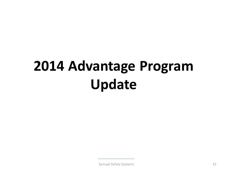 15 2014 Advantage Program Update Samuel Safety Systems
