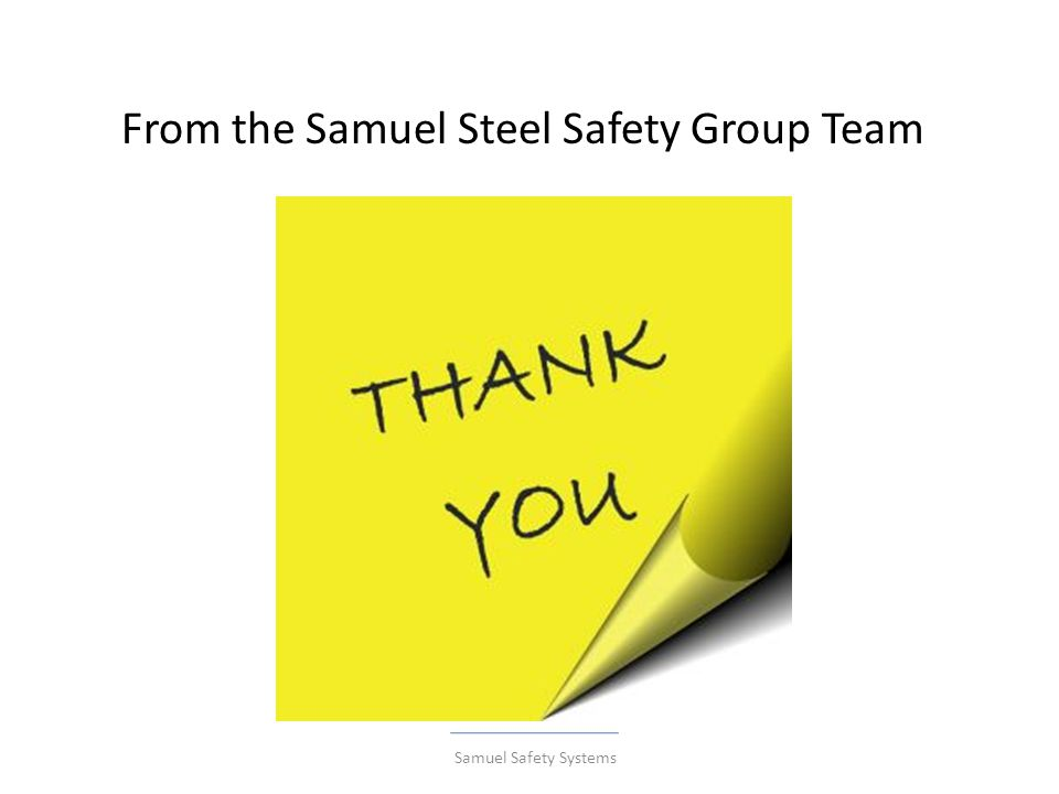 From the Samuel Steel Safety Group Team Samuel Safety Systems