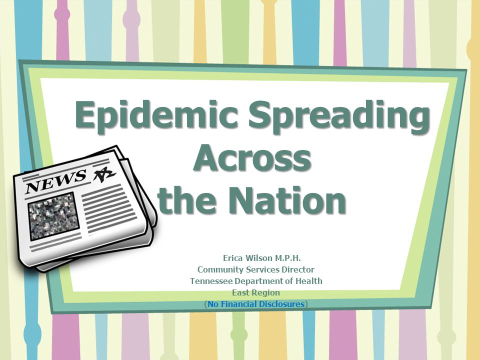 Epidemic Spreading Across the Nation Erica Wilson M.P.H.