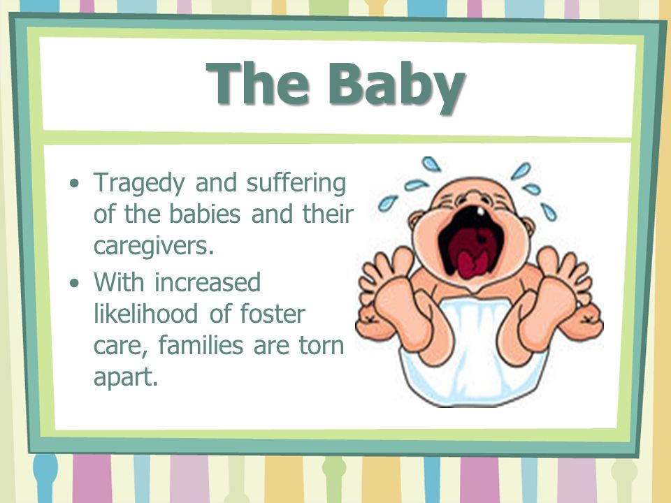 The Baby Tragedy and suffering of the babies and their caregivers.
