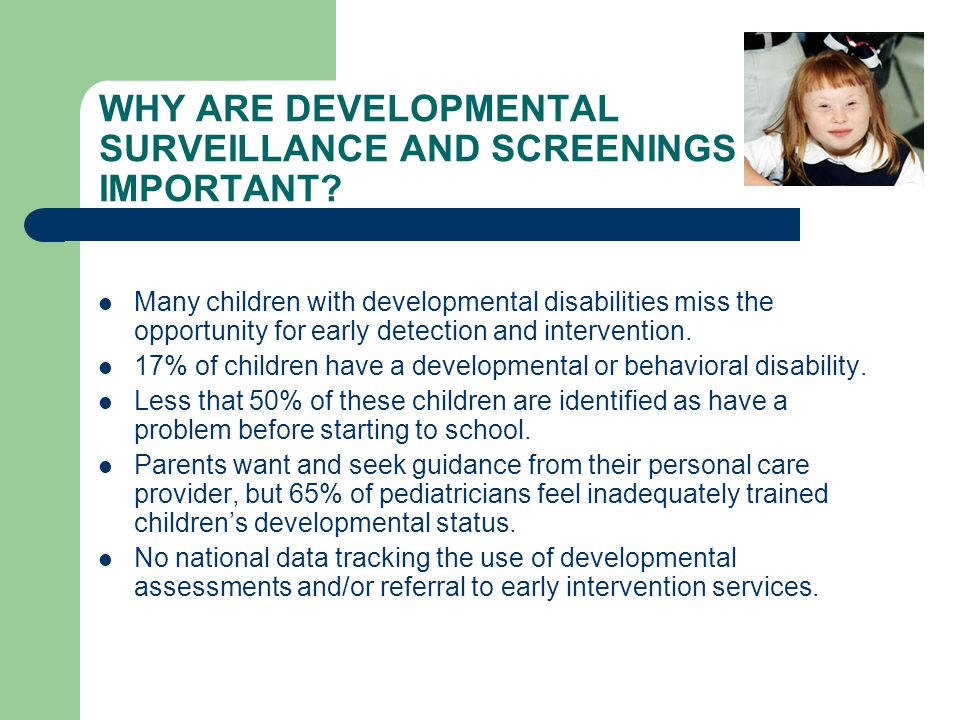 WHY ARE DEVELOPMENTAL SURVEILLANCE AND SCREENINGS IMPORTANT.