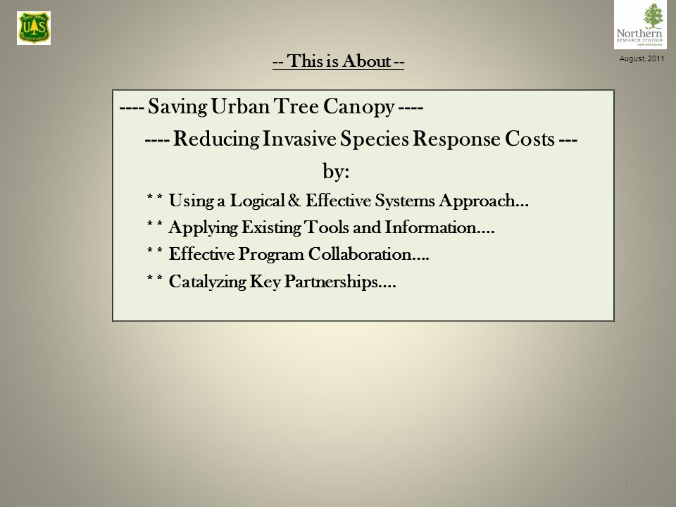 -- This is About Saving Urban Tree Canopy Reducing Invasive Species Response Costs --- by: ** Using a Logical & Effective Systems Approach… ** Applying Existing Tools and Information….