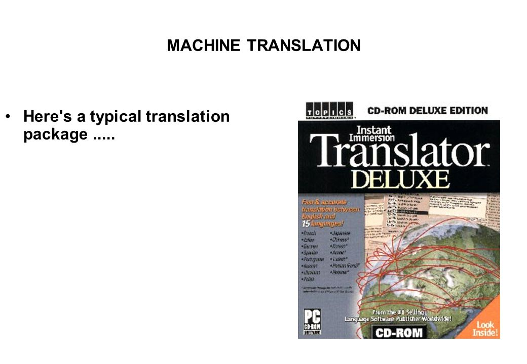 MACHINE TRANSLATION Here's a typical translation package.....
