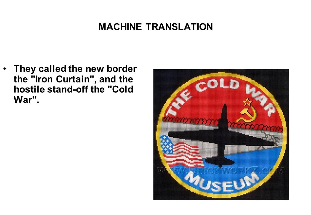MACHINE TRANSLATION They called the new border the