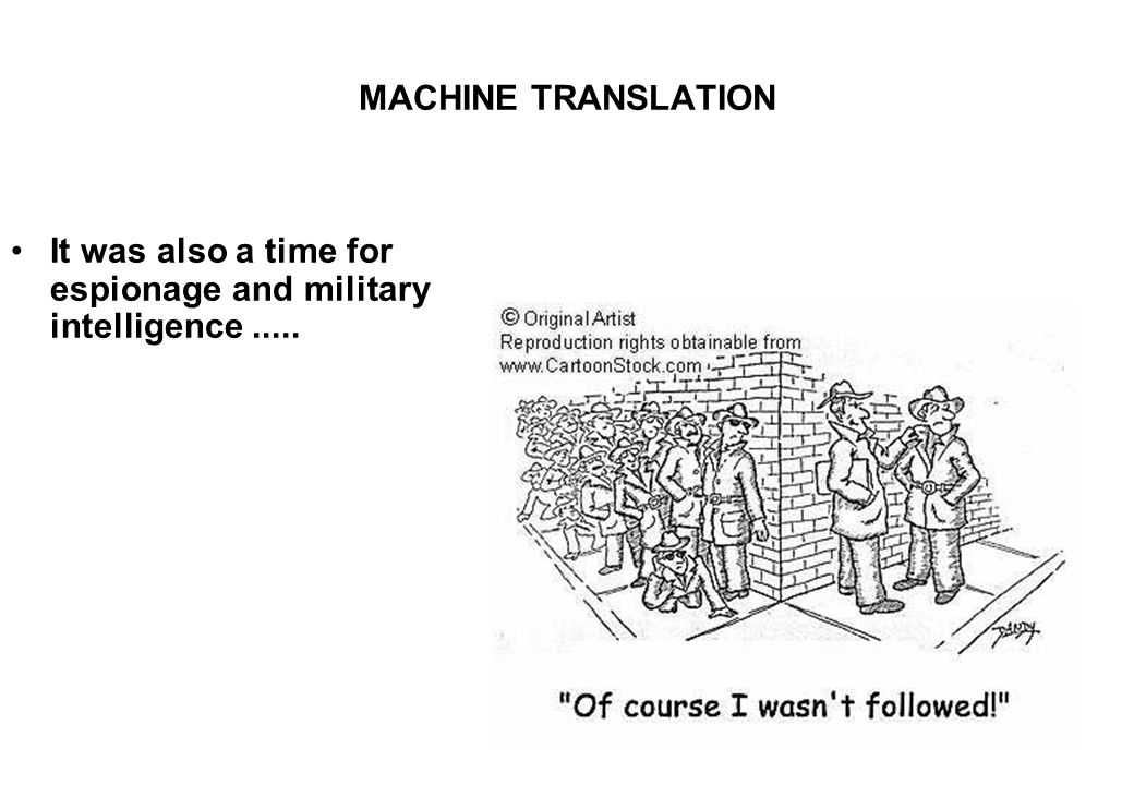 MACHINE TRANSLATION It was also a time for espionage and military intelligence.....
