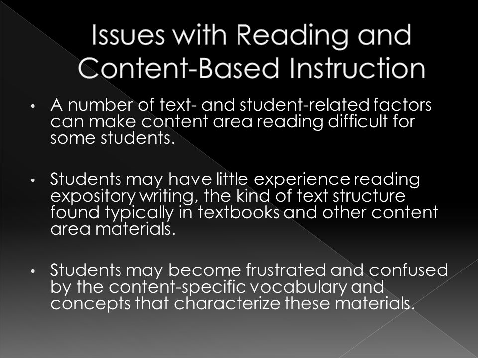 A number of text- and student-related factors can make content area reading difficult for some students.