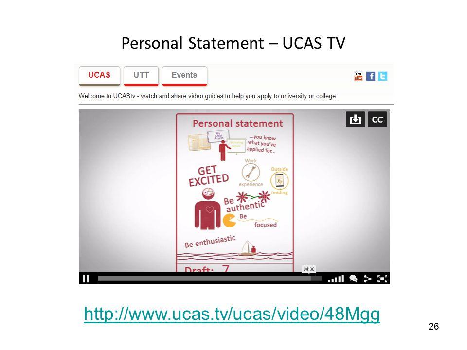 26 http://www.ucas.tv/ucas/video/48Mgg Personal Statement – UCAS TV