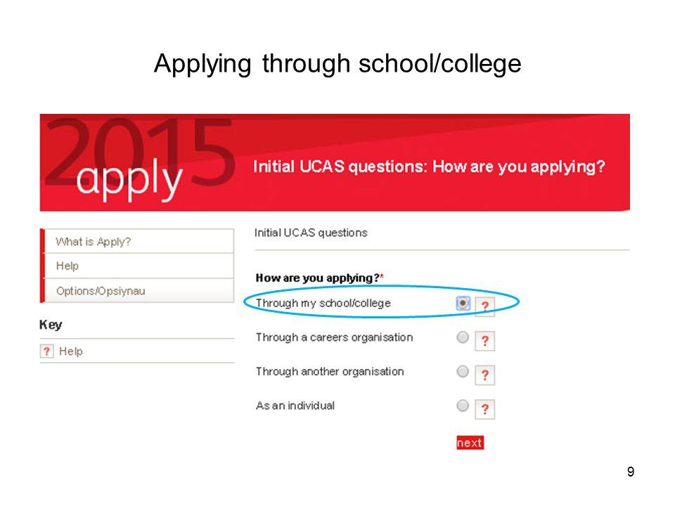 Applying through school/college 9