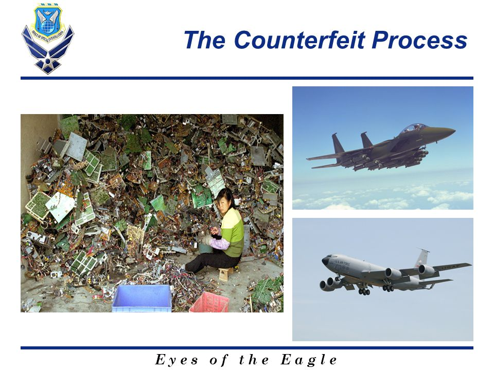E y e s o f t h e E a g l e The Counterfeit Process