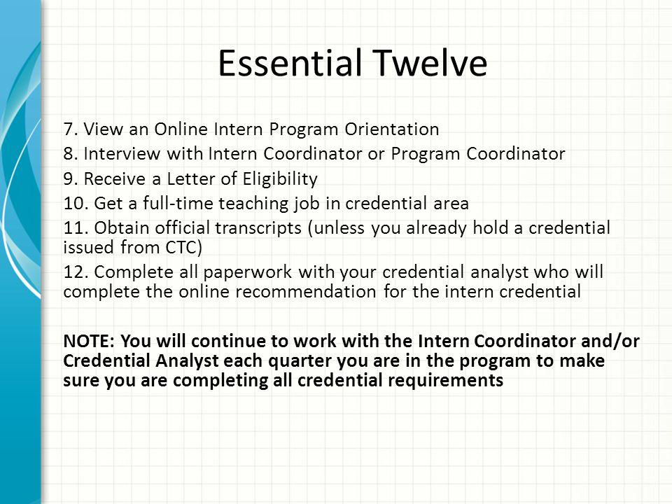 Essential Twelve 7. View an Online Intern Program Orientation 8.