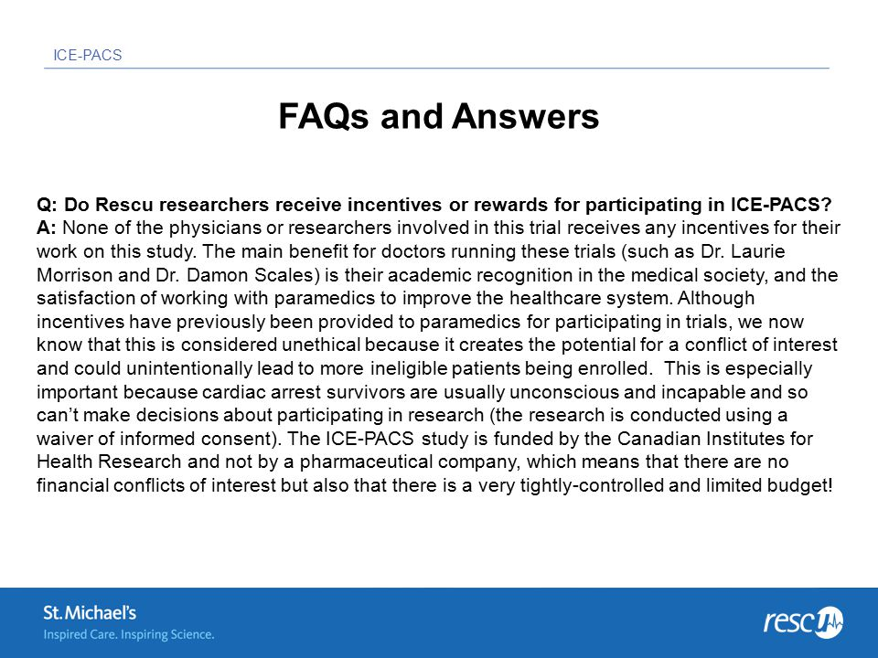 ICE-PACS FAQs and Answers Q: Do Rescu researchers receive incentives or rewards for participating in ICE-PACS.