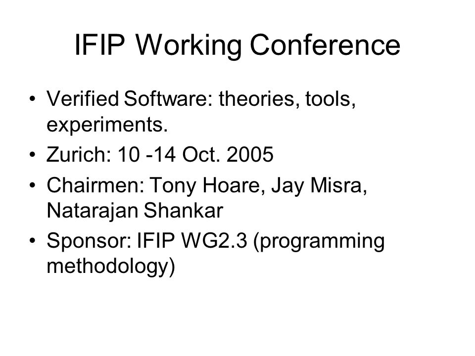 IFIP Working Conference Verified Software: theories, tools, experiments.