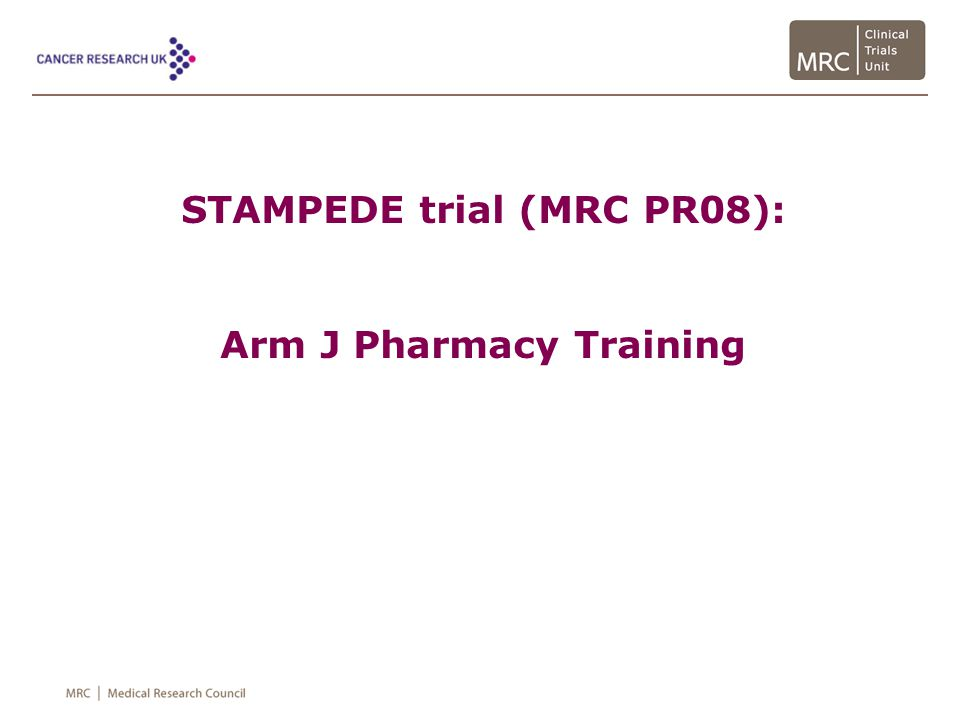 Overview Arm J Hypothesis and trial design Activation timelines and requirements Treatment administration and duration IMPs overview Configuration Drug ordering Accountability Destruction Returns Other pharmacy updates