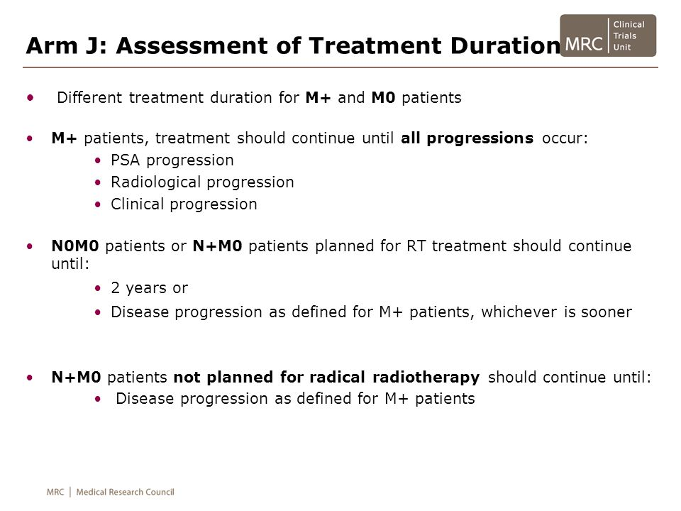 Arm J: Treatment duration Treatment should be stopped if new systemic therapy is introduced (eg anti-androgens) Post-progression dexamethasone 0.5mg can be given instead of prednisolone Selective discontinuation of either IMP depending on toxicity