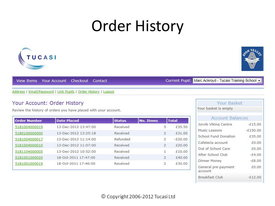 Order History © Copyright 2006-2012 Tucasi Ltd