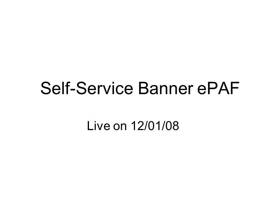 Self-Service Banner ePAF Live on 12/01/08