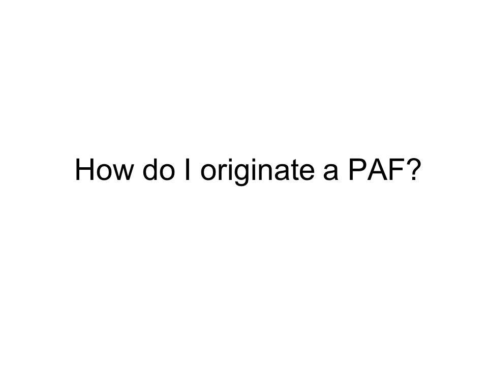 How do I originate a PAF