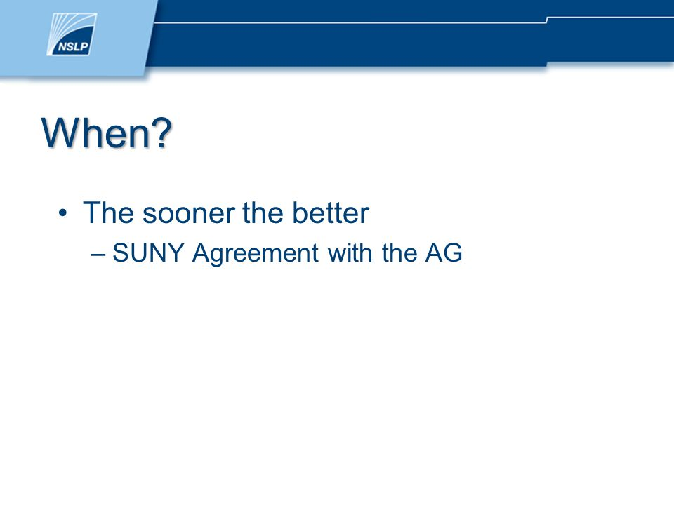 When The sooner the better –SUNY Agreement with the AG
