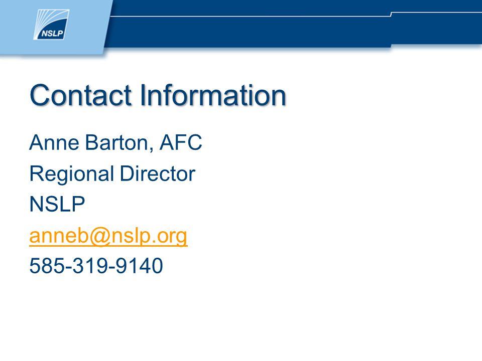 Contact Information Anne Barton, AFC Regional Director NSLP anneb@nslp.org 585-319-9140