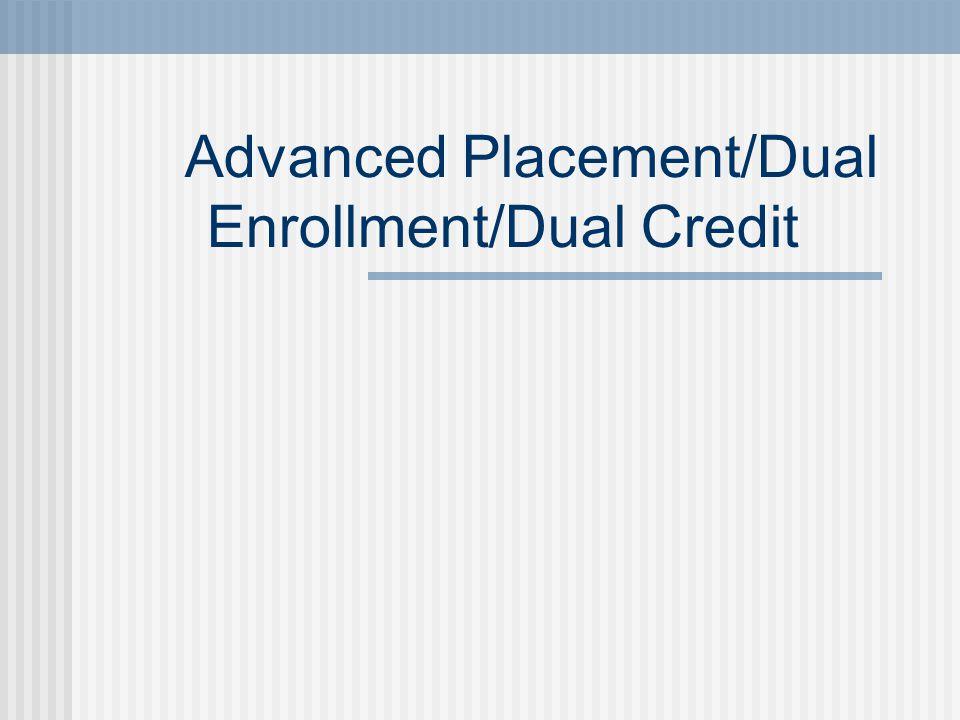 Advanced Placement/Dual Enrollment/Dual Credit
