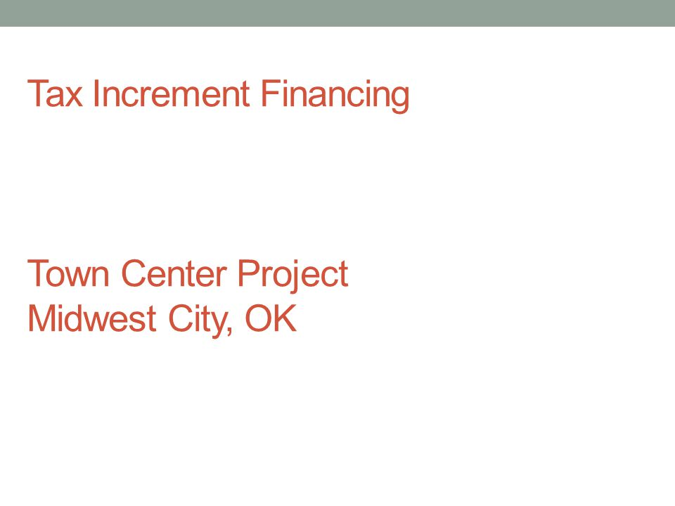 Tax Increment Financing Town Center Project Midwest City, OK