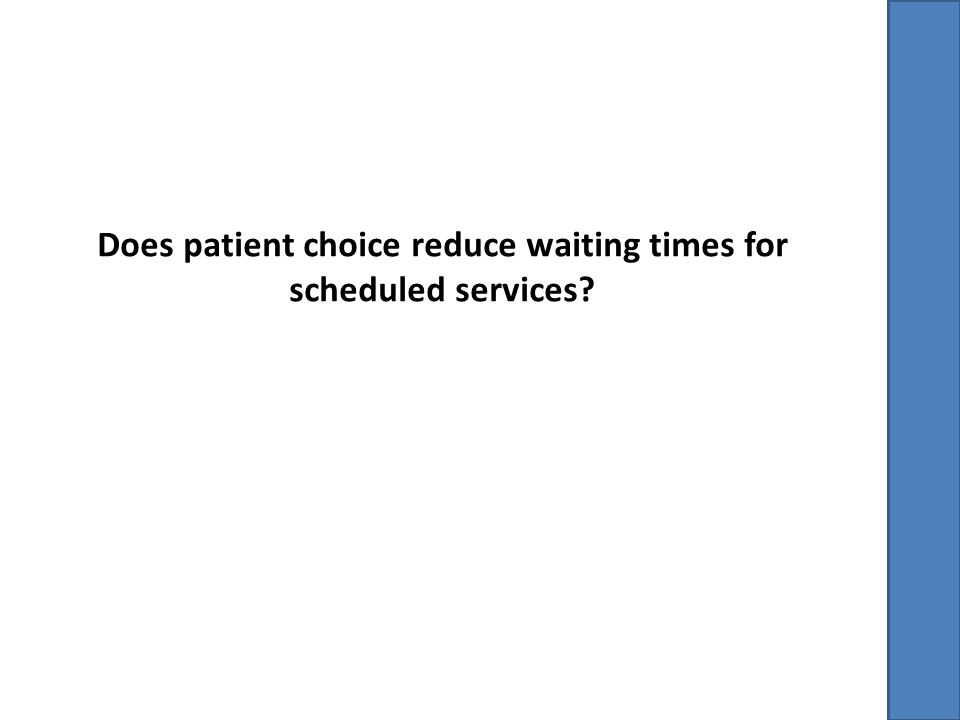 Does patient choice reduce waiting times for scheduled services