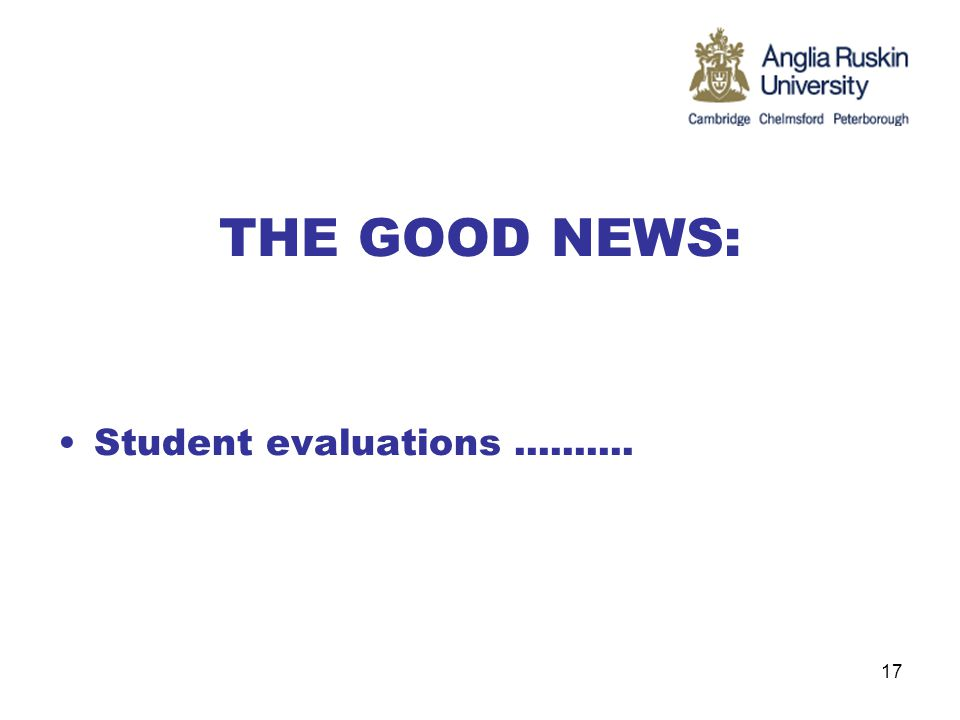 THE GOOD NEWS: Student evaluations.......... 17