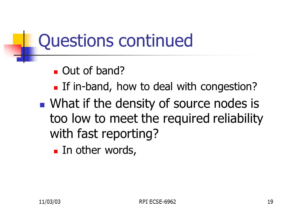 11/03/03RPI ECSE-696219 Questions continued Out of band.