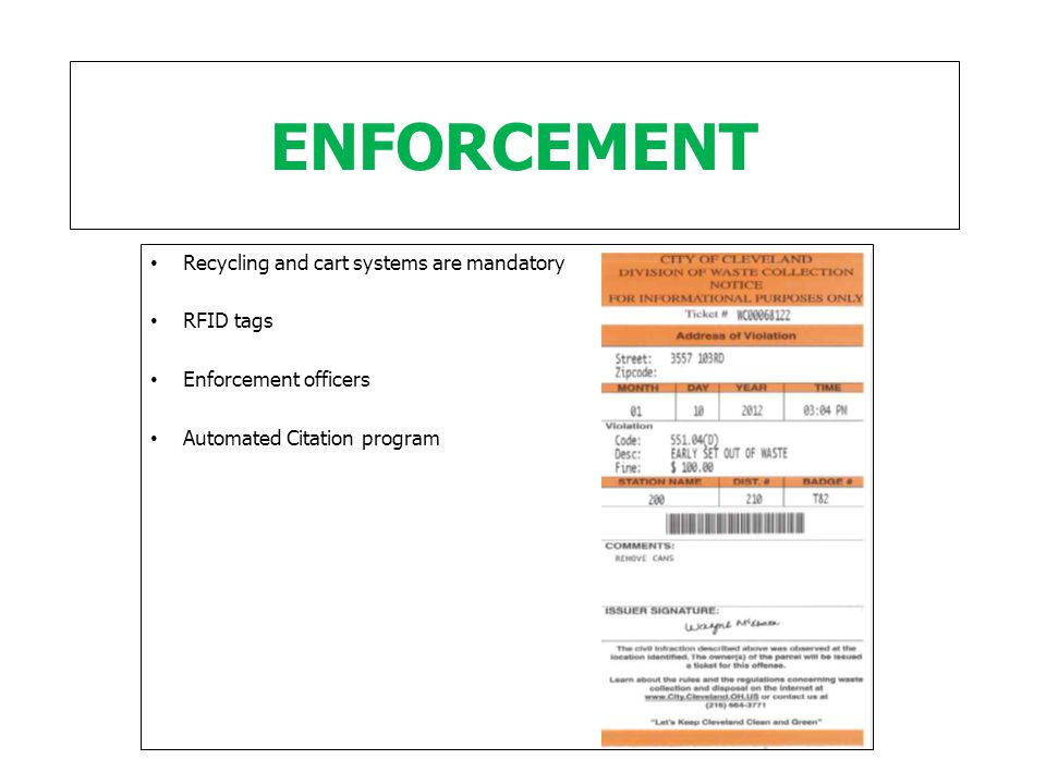 ENFORCEMENT Recycling and cart systems are mandatory RFID tags Enforcement officers Automated Citation program