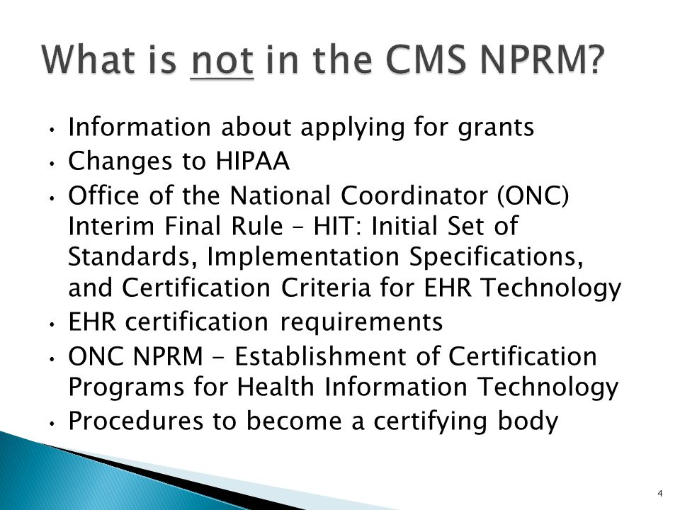 Information about applying for grants Changes to HIPAA Office of the National Coordinator (ONC) Interim Final Rule – HIT: Initial Set of Standards, Implementation Specifications, and Certification Criteria for EHR Technology EHR certification requirements ONC NPRM - Establishment of Certification Programs for Health Information Technology Procedures to become a certifying body 4