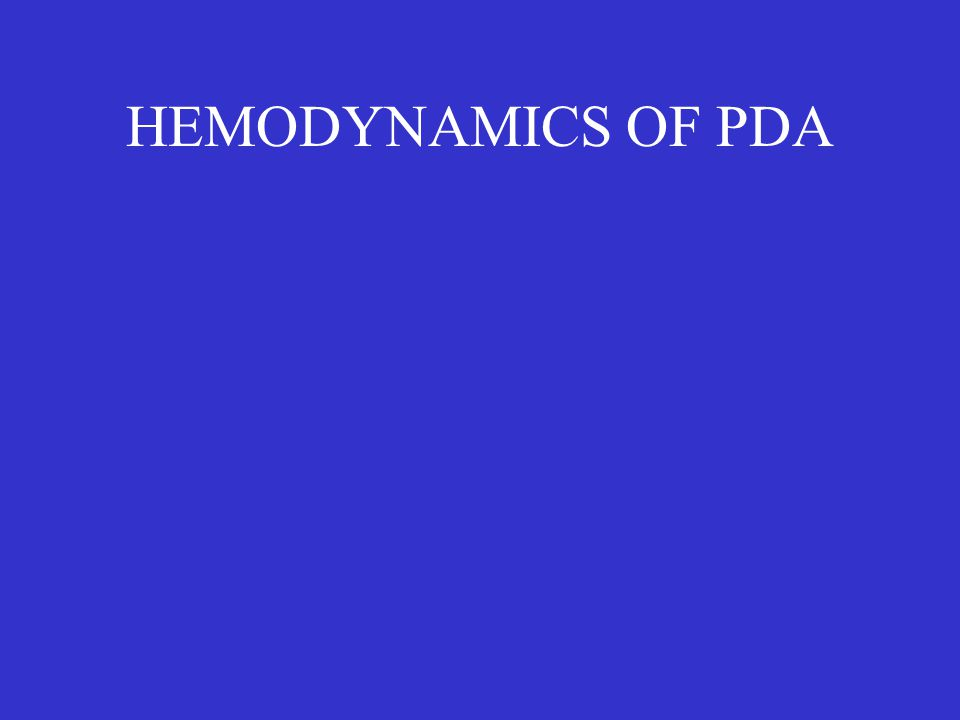 HEMODYNAMICS OF PDA