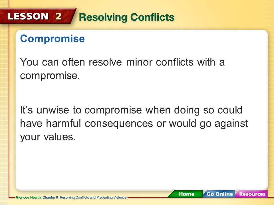 Responding to Conflict In many cases, walking away from a conflict will not make it go away.