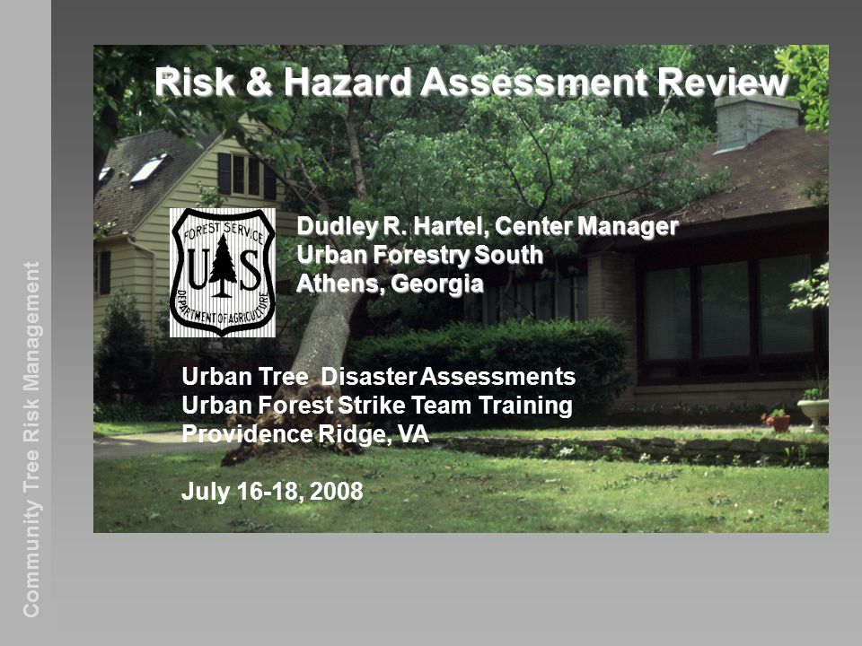 Community Tree Risk Management Risk & Hazard Assessment Review Dudley R.