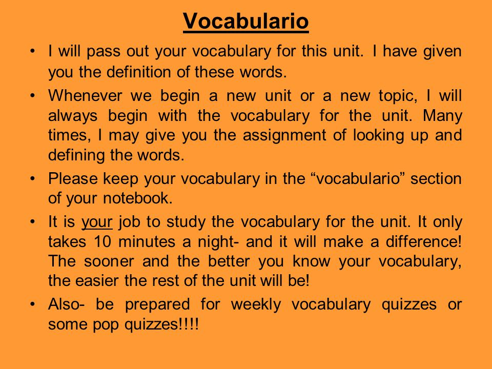 Vocabulario I will pass out your vocabulary for this unit.