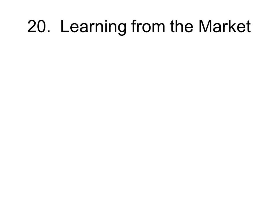 20. Learning from the Market