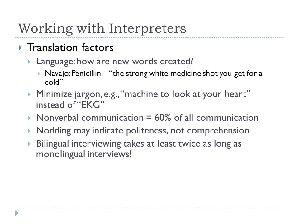 Working with Interpreters  Translation factors  Language: how are new words created.