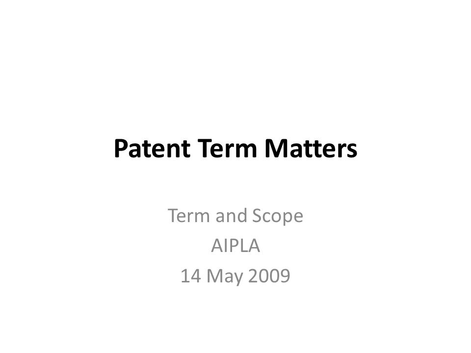 Patent Term Matters James J.