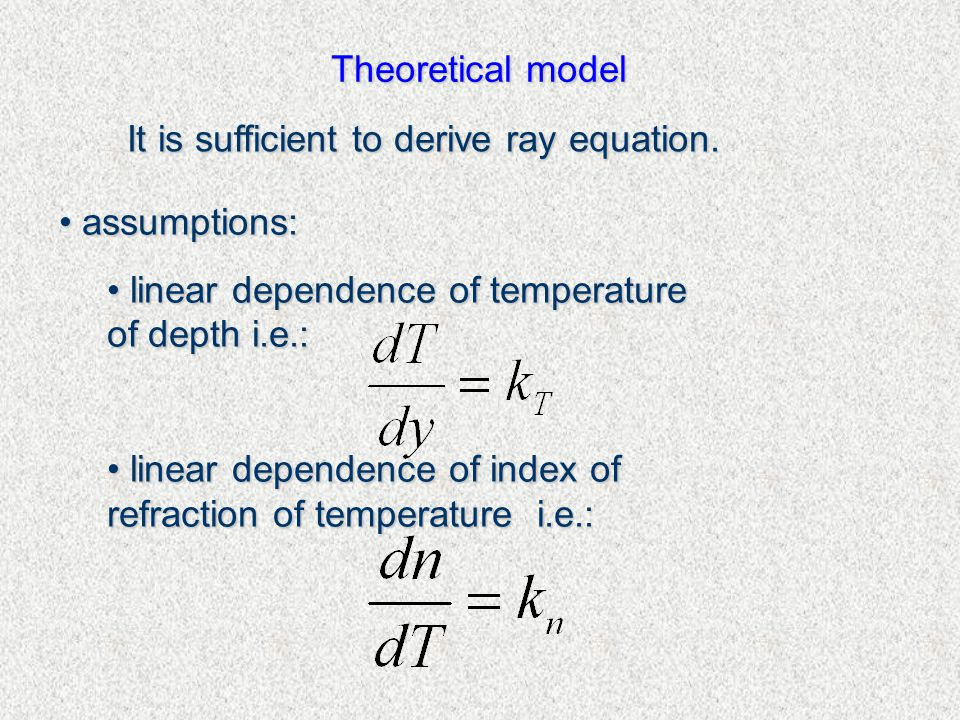 Theoretical model It is sufficient to derive ray equation.