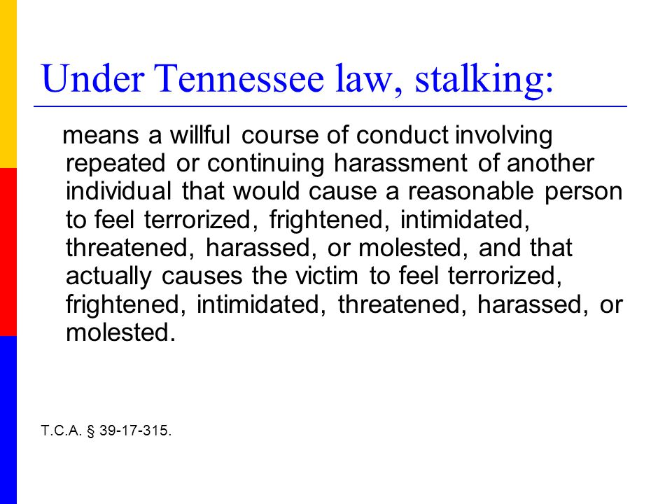 California passes first state legislation on stalking in 1990 By 1997, all 50 states had stalking laws.