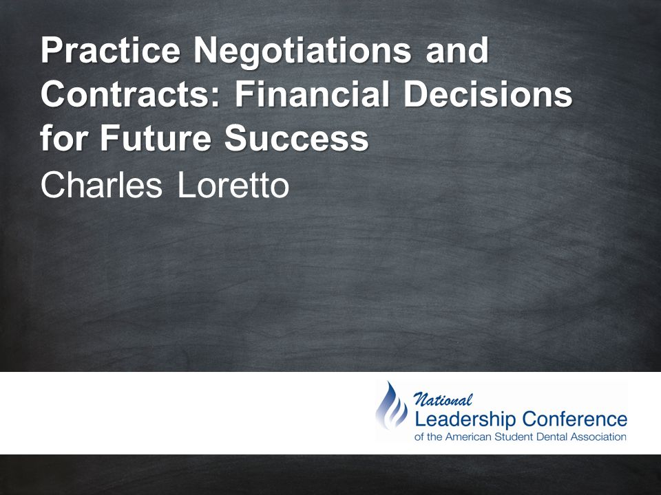 Practice Negotiations and Contracts: Financial Decisions for Future Success Charles Loretto