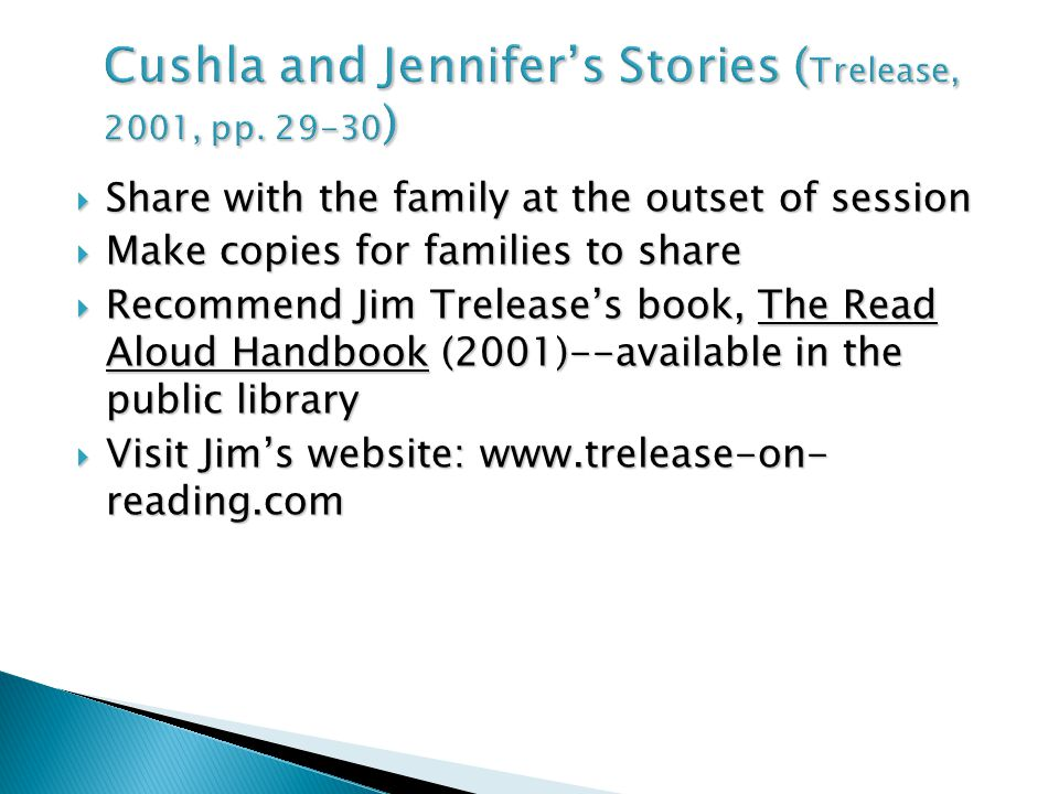 Cushla and Jennifer's Stories ( Trelease, 2001, pp.