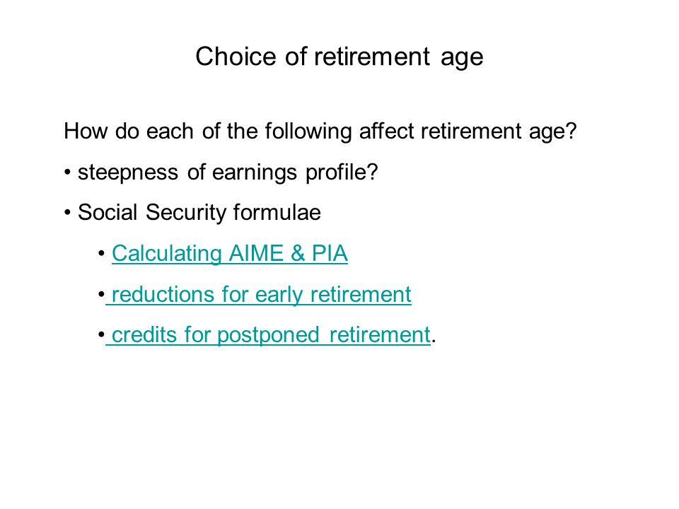 Choice of retirement age How do each of the following affect retirement age.