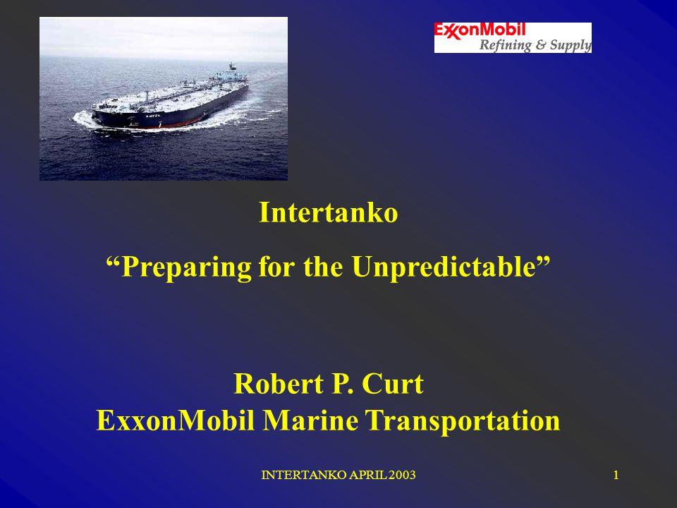 INTERTANKO APRIL 20031 Intertanko Preparing for the Unpredictable Robert P.
