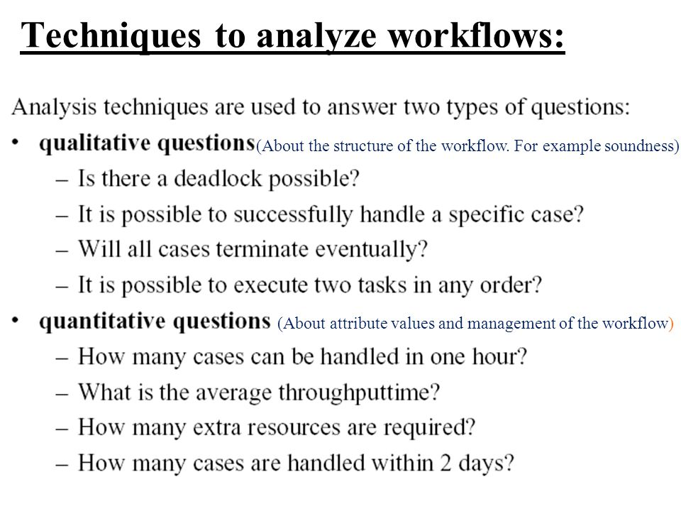 Techniques to analyze workflows: (About the structure of the workflow.